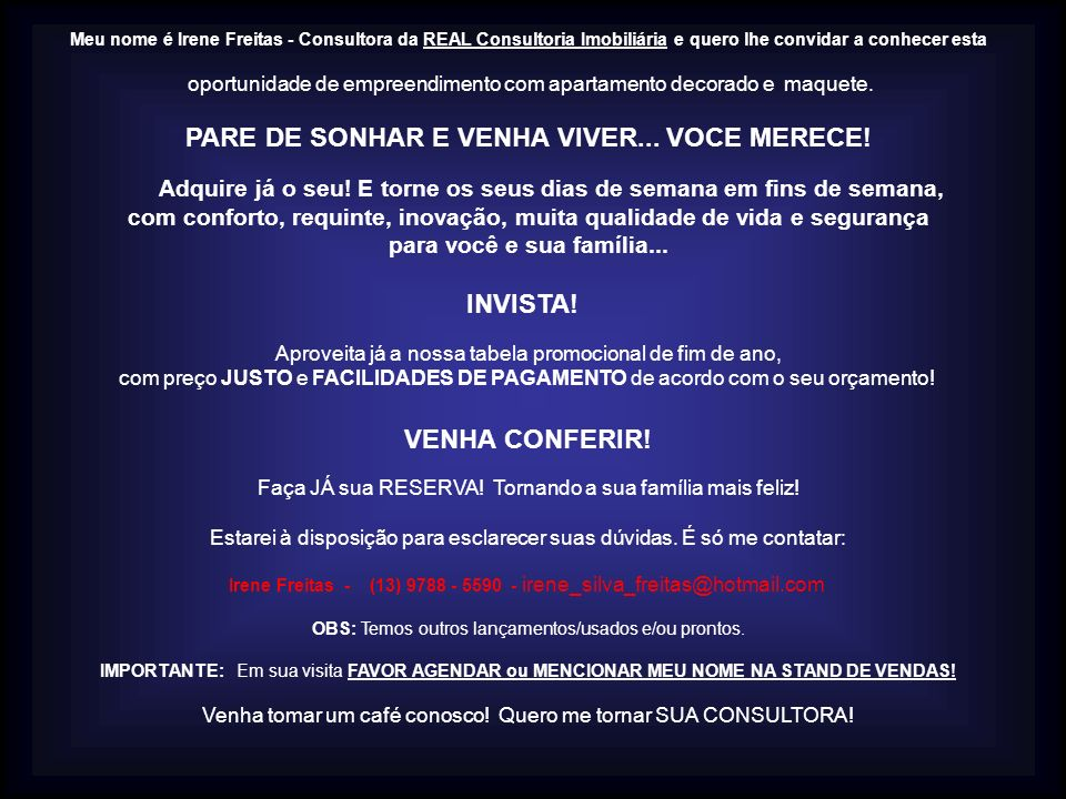 PARE DE SONHAR E VENHA VIVER... VOCE MERECE! VENHA CONFERIR!