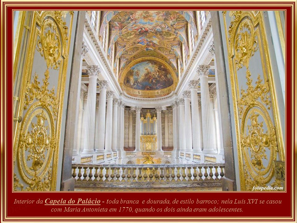 The present chapel of the Palace of Versailles is the fifth in the history of the palace