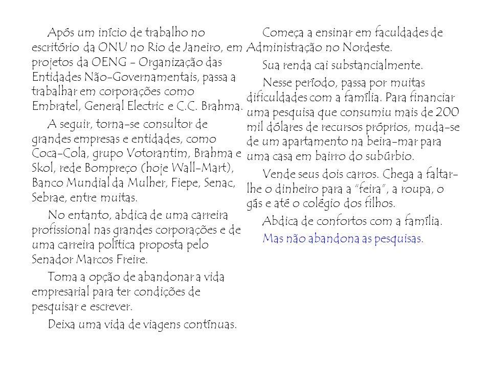 Após um início de trabalho no escritório da ONU no Rio de Janeiro, em projetos da OENG - Organização das Entidades Não-Governamentais, passa a trabalhar em corporações como Embratel, General Electric e C.C.