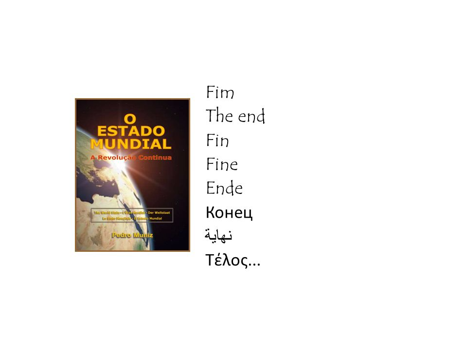 Fim The end Fin Fine Ende Конец نهاية Τέλος...