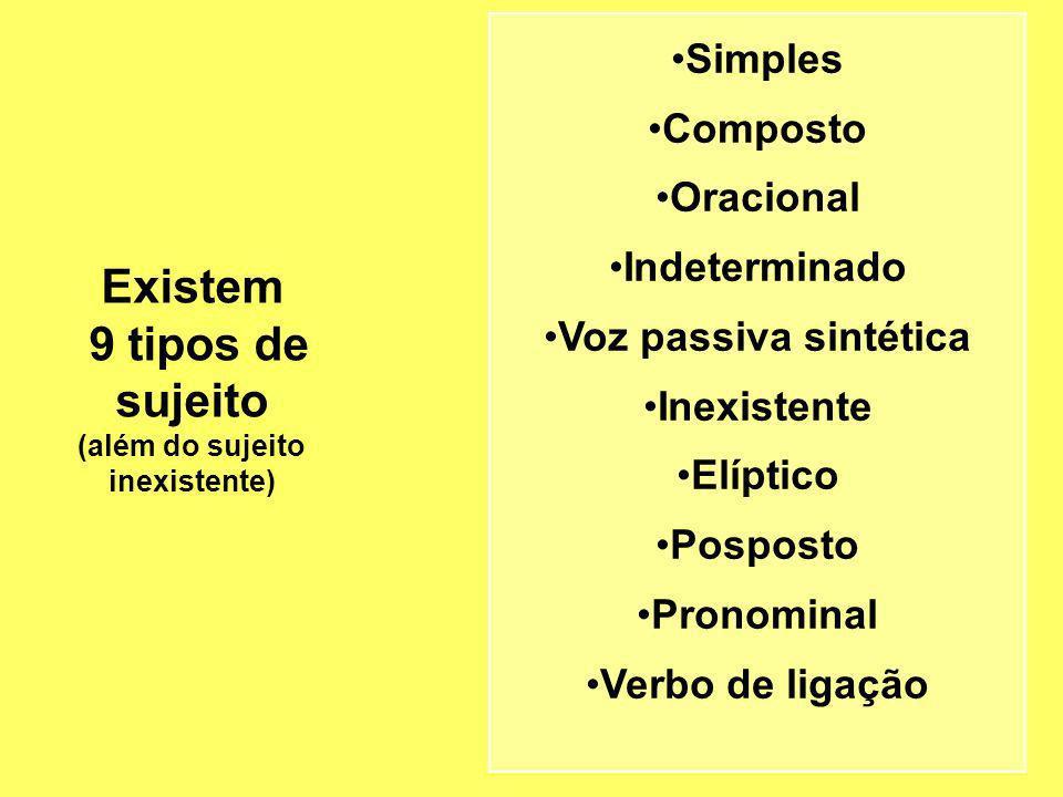 Existem 9 tipos de sujeito (além do sujeito inexistente)