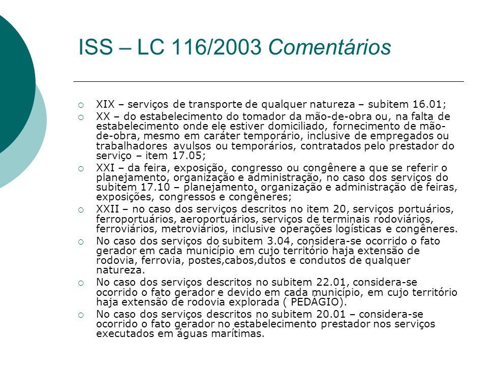 ISS – LC 116/2003 Comentários XIX – serviços de transporte de qualquer natureza – subitem 16.01;