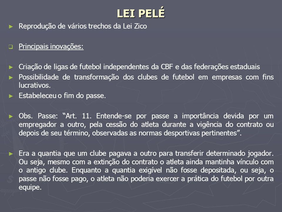 LEI PELÉ Reprodução de vários trechos da Lei Zico