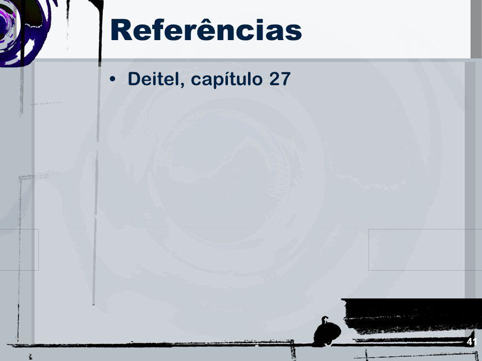Referências Deitel, capítulo 27