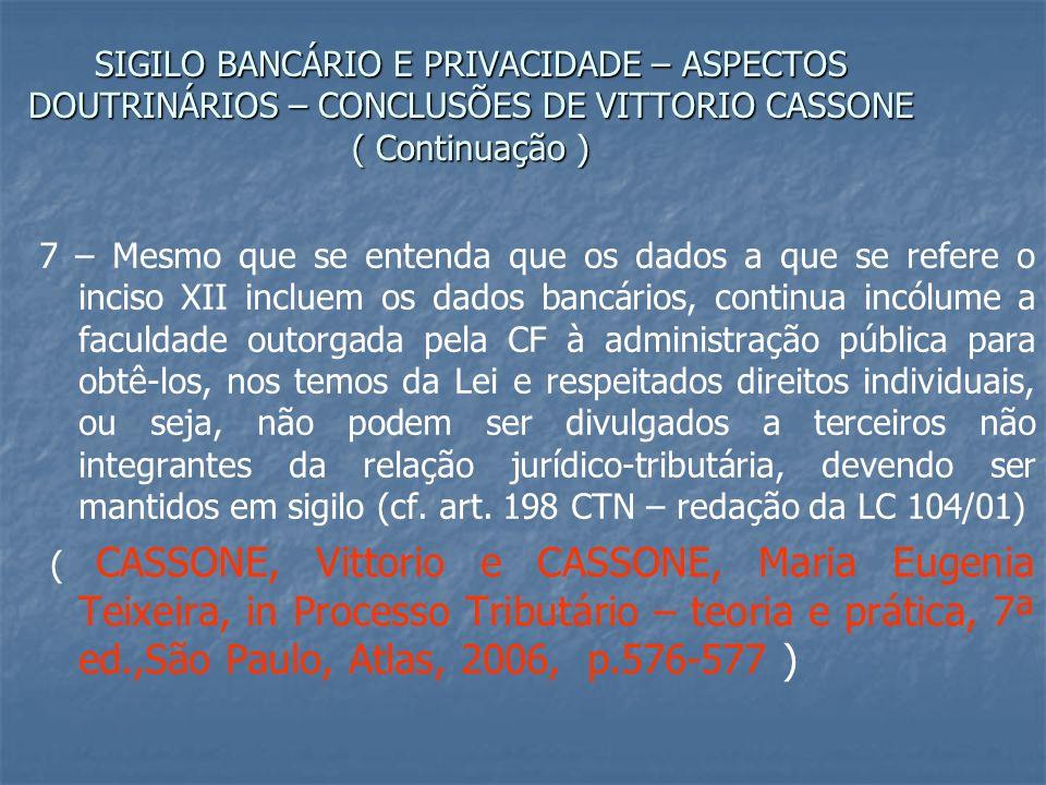 SIGILO BANCÁRIO E PRIVACIDADE – ASPECTOS DOUTRINÁRIOS – CONCLUSÕES DE VITTORIO CASSONE ( Continuação )