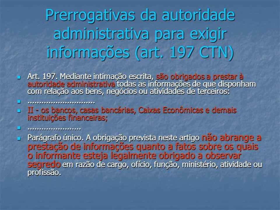 Prerrogativas da autoridade administrativa para exigir informações (art. 197 CTN)