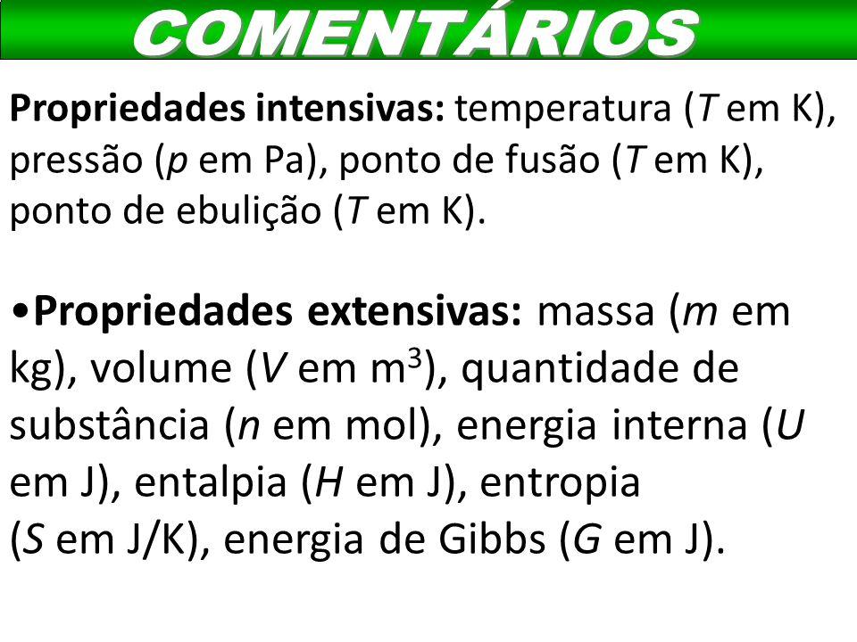(S em J/K), energia de Gibbs (G em J).