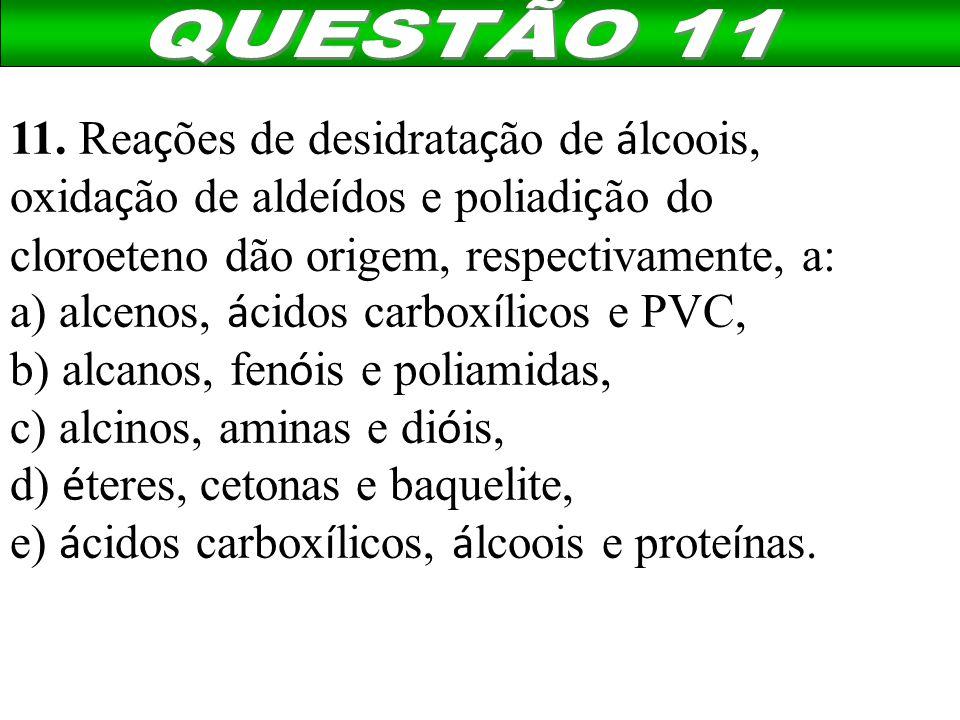 a) alcenos, ácidos carboxílicos e PVC,