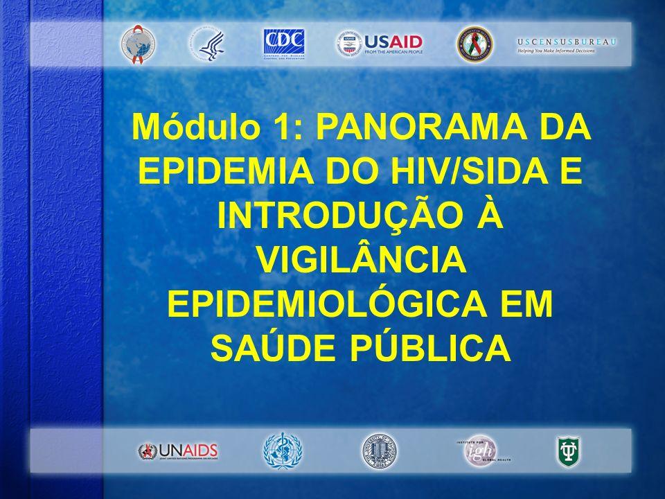 Módulo 1: PANORAMA DA EPIDEMIA DO HIV/SIDA E INTRODUÇÃO À VIGILÂNCIA EPIDEMIOLÓGICA EM SAÚDE PÚBLICA