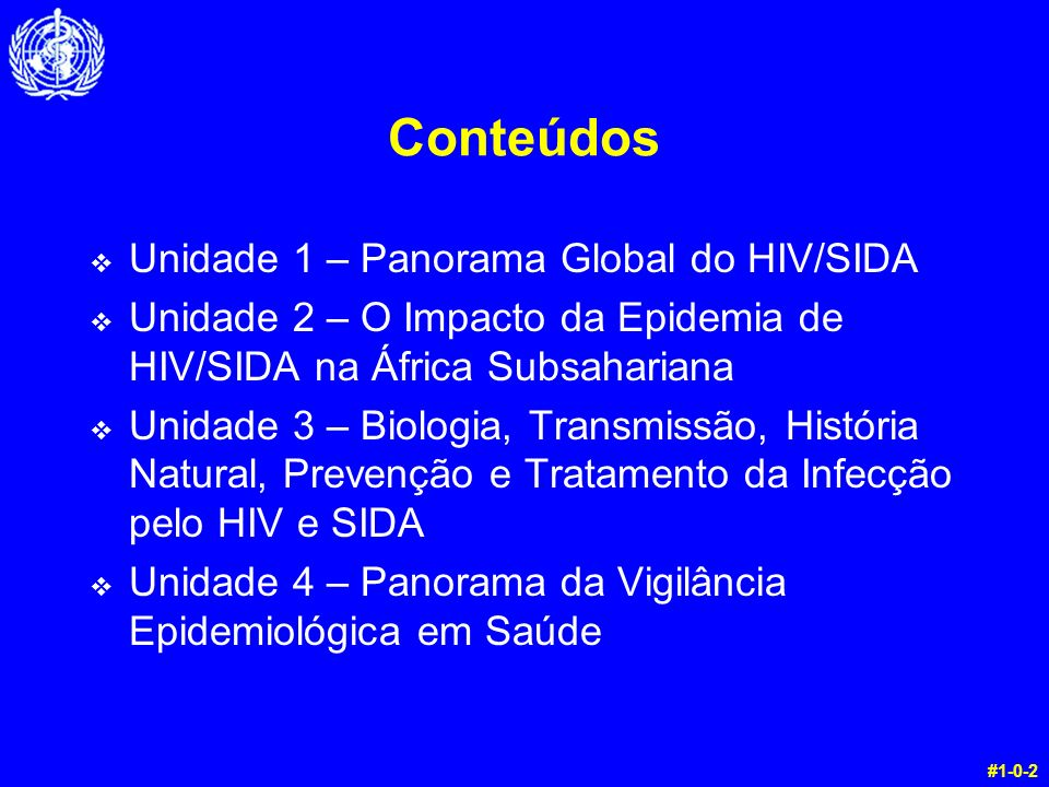 Conteúdos Unidade 1 – Panorama Global do HIV/SIDA
