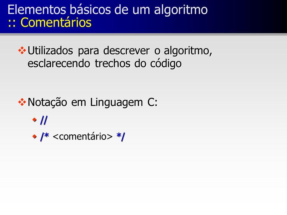 Elementos básicos de um algoritmo :: Comentários