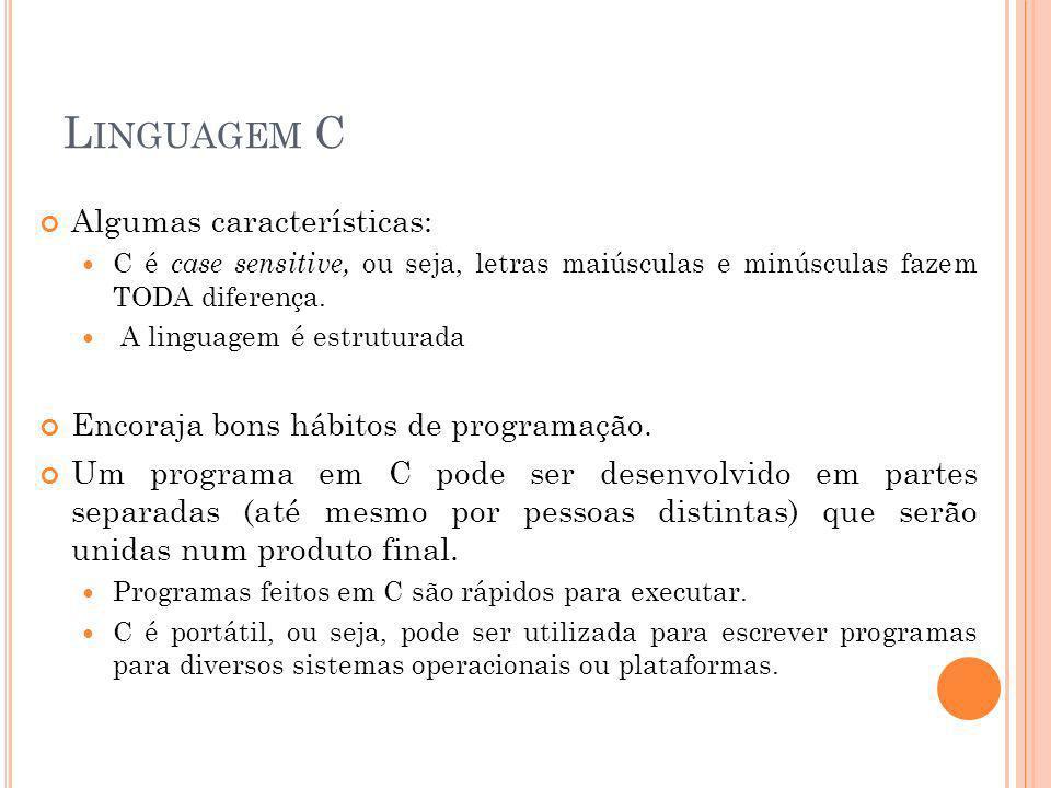 Linguagem C Algumas características: