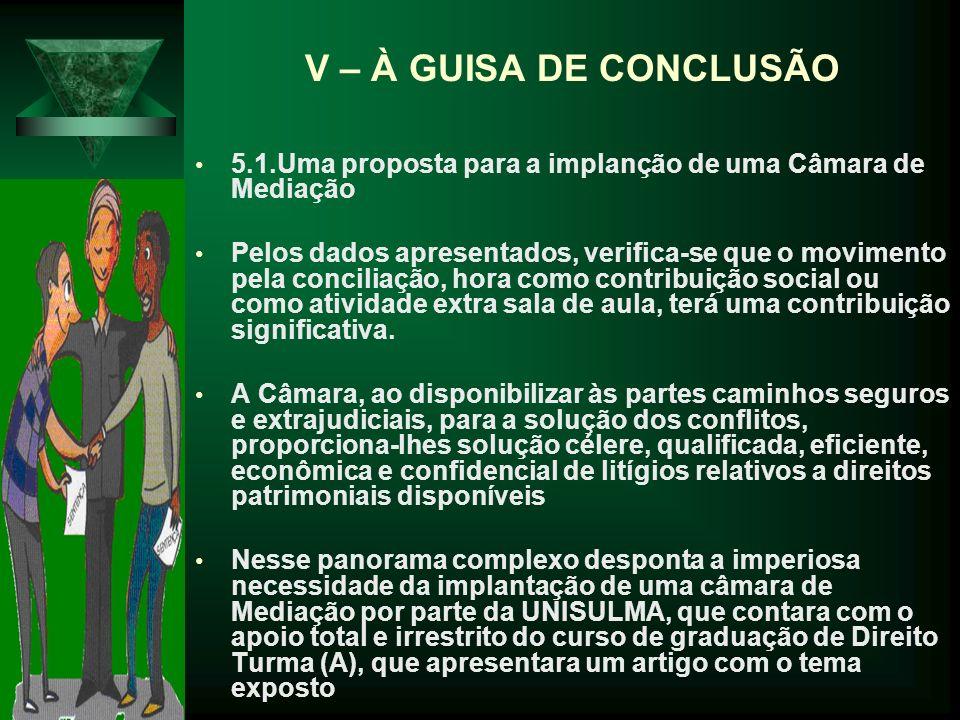 V – À GUISA DE CONCLUSÃO 5.1.Uma proposta para a implanção de uma Câmara de Mediação.