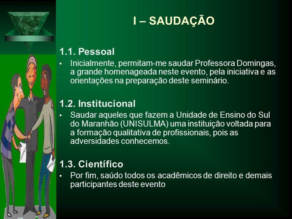 I – SAUDAÇÃO 1.1. Pessoal 1.2. Institucional 1.3. Científico