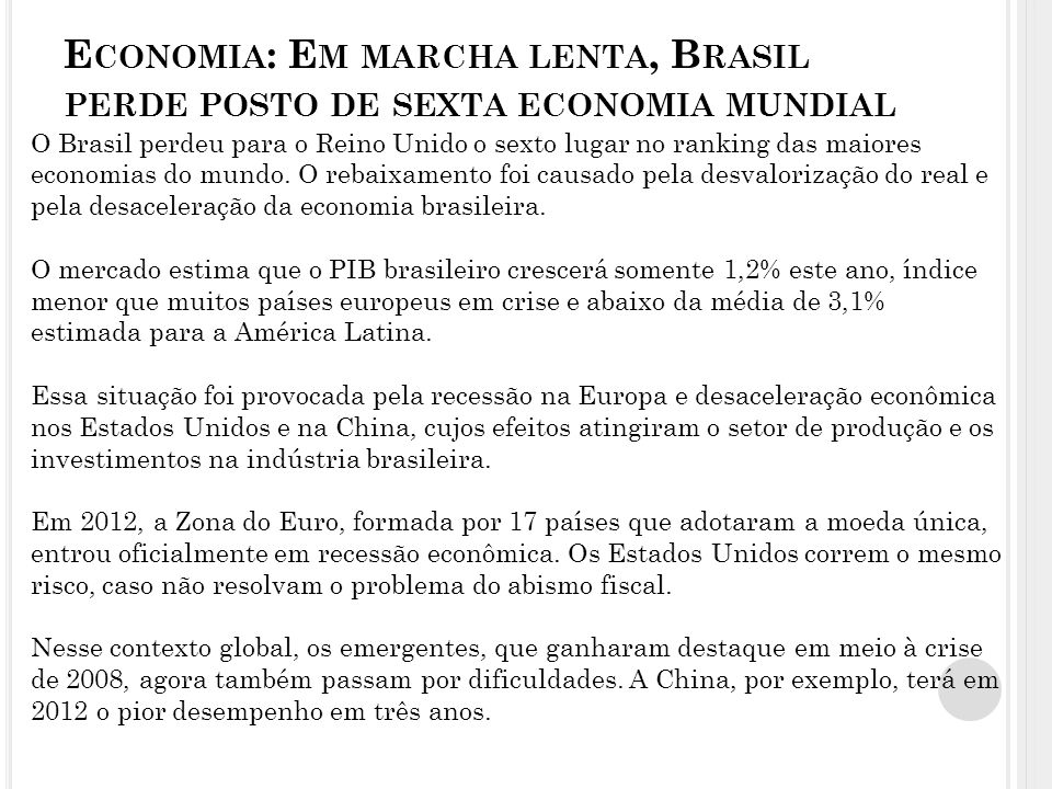 Economia: Em marcha lenta, Brasil perde posto de sexta economia mundial
