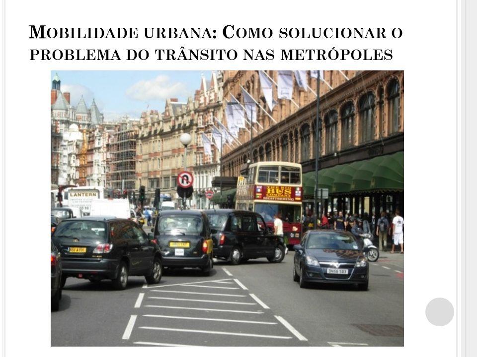 Mobilidade urbana: Como solucionar o problema do trânsito nas metrópoles