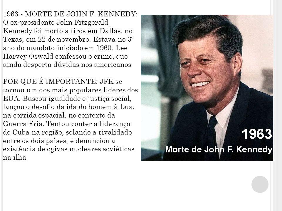 1963 - MORTE DE JOHN F.