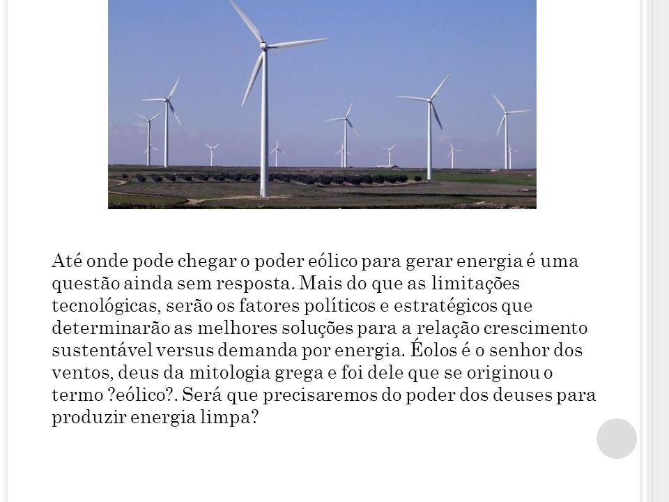 Até onde pode chegar o poder eólico para gerar energia é uma questão ainda sem resposta.