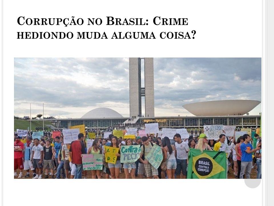 Corrupção no Brasil: Crime hediondo muda alguma coisa