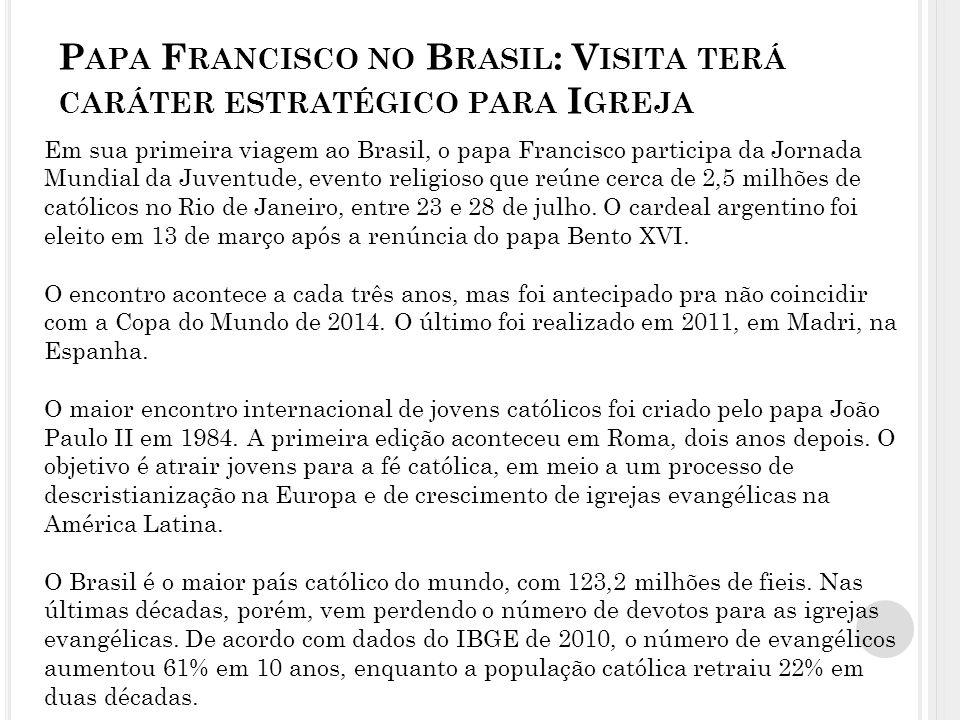 Papa Francisco no Brasil: Visita terá caráter estratégico para Igreja