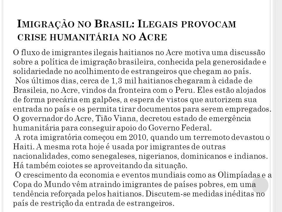 Imigração no Brasil: Ilegais provocam crise humanitária no Acre
