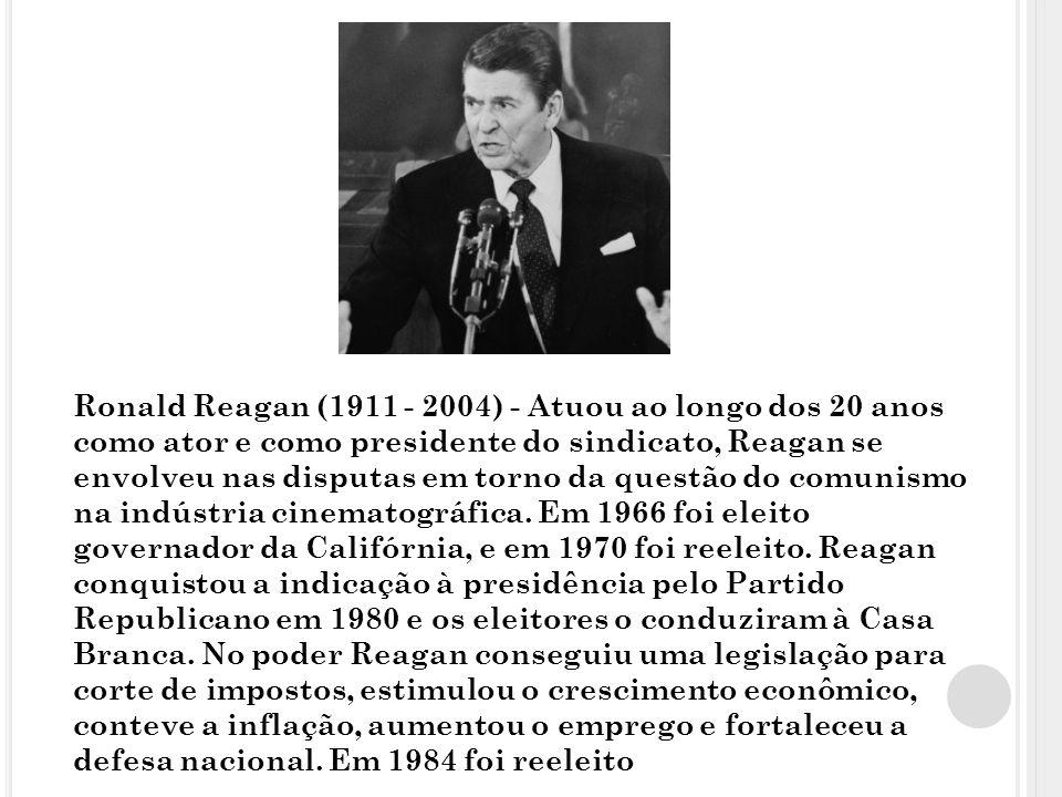 Ronald Reagan (1911 - 2004) - Atuou ao longo dos 20 anos como ator e como presidente do sindicato, Reagan se envolveu nas disputas em torno da questão do comunismo na indústria cinematográfica.
