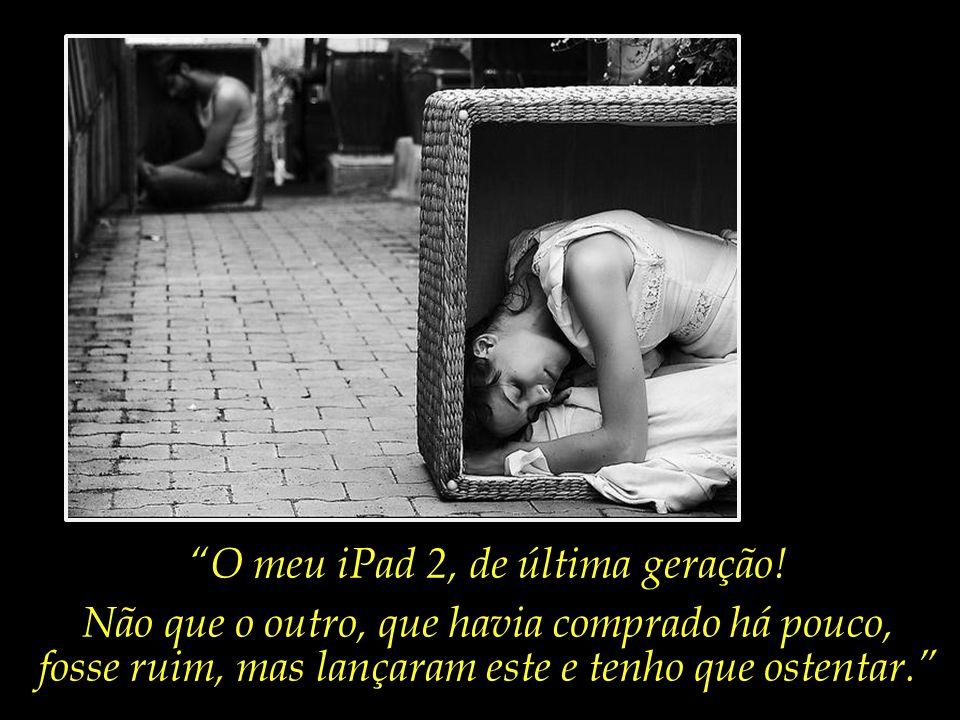 O meu iPad 2, de última geração!
