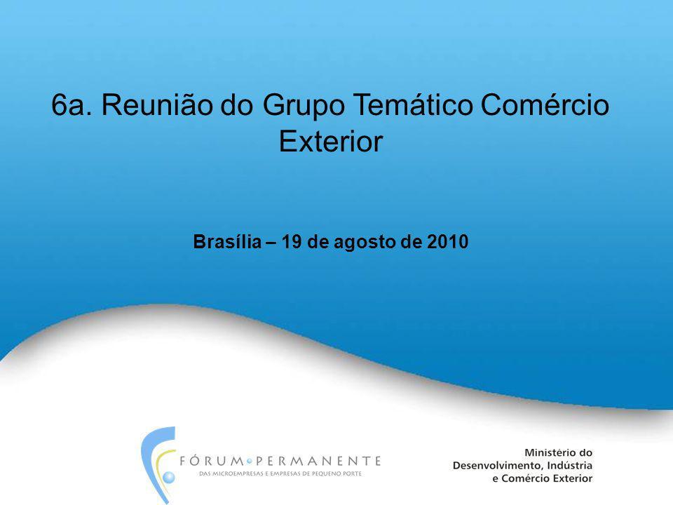 6a. Reunião do Grupo Temático Comércio Exterior