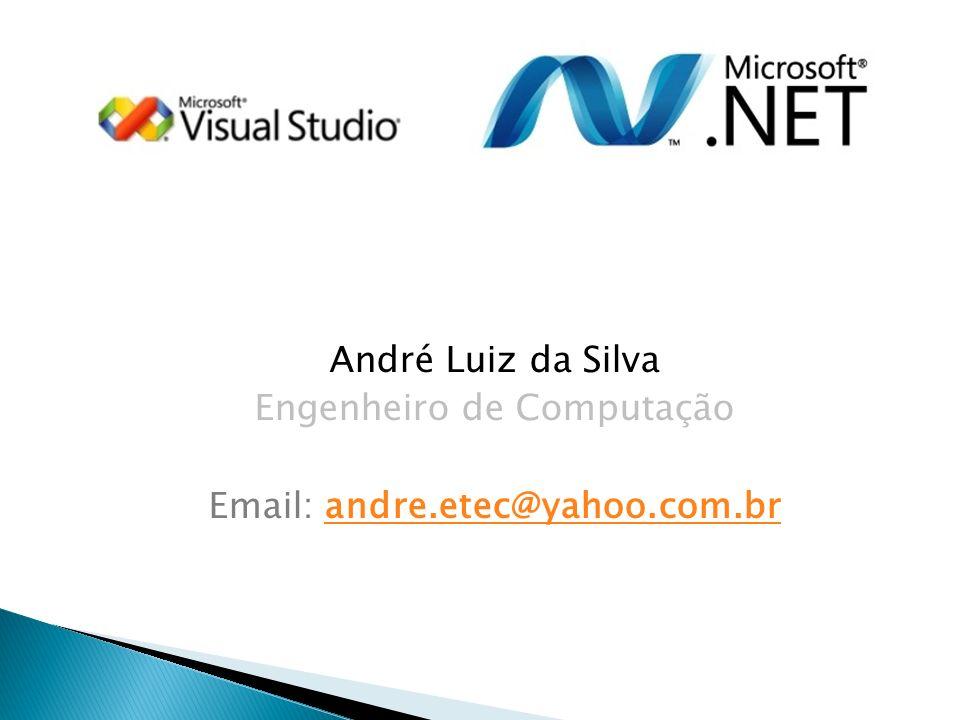 Engenheiro de Computação Email: andre.etec@yahoo.com.br