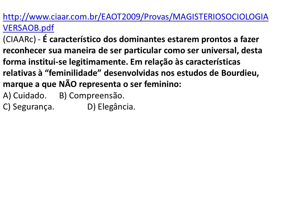 http://www. ciaar. com. br/EAOT2009/Provas/MAGISTERIOSOCIOLOGIAVERSAOB