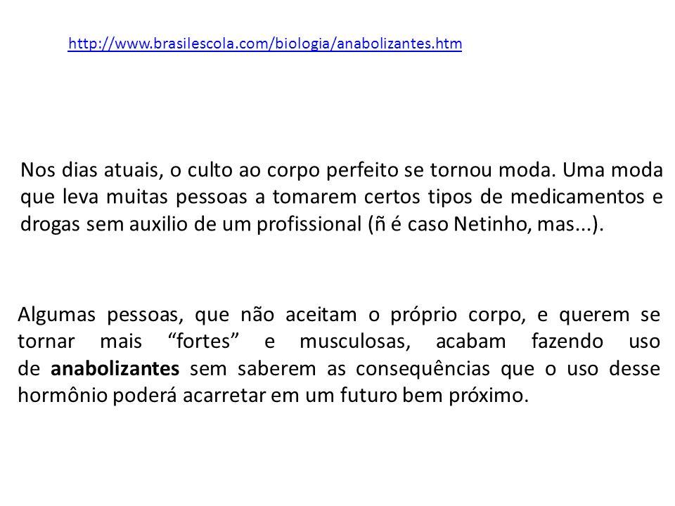 http://www.brasilescola.com/biologia/anabolizantes.htm