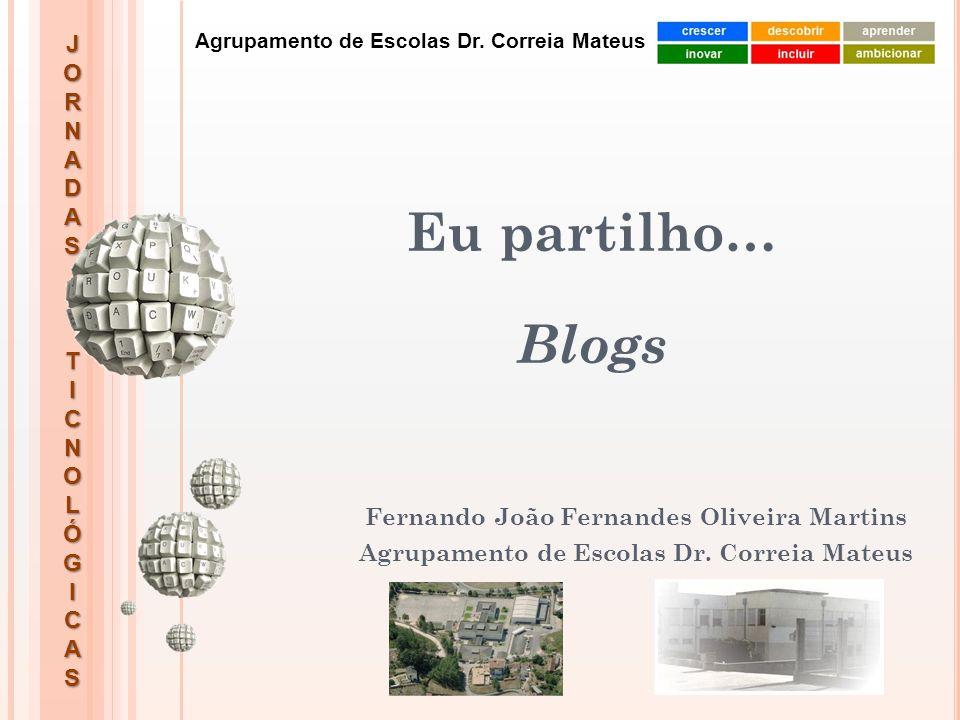 Eu partilho… Blogs Fernando João Fernandes Oliveira Martins
