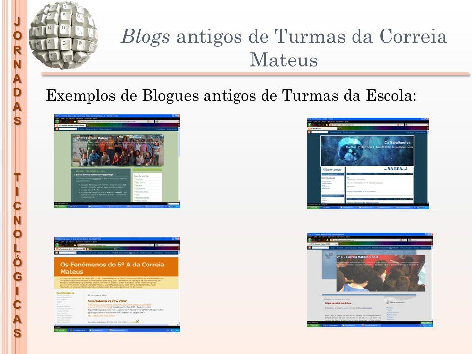 Blogs antigos de Turmas da Correia Mateus