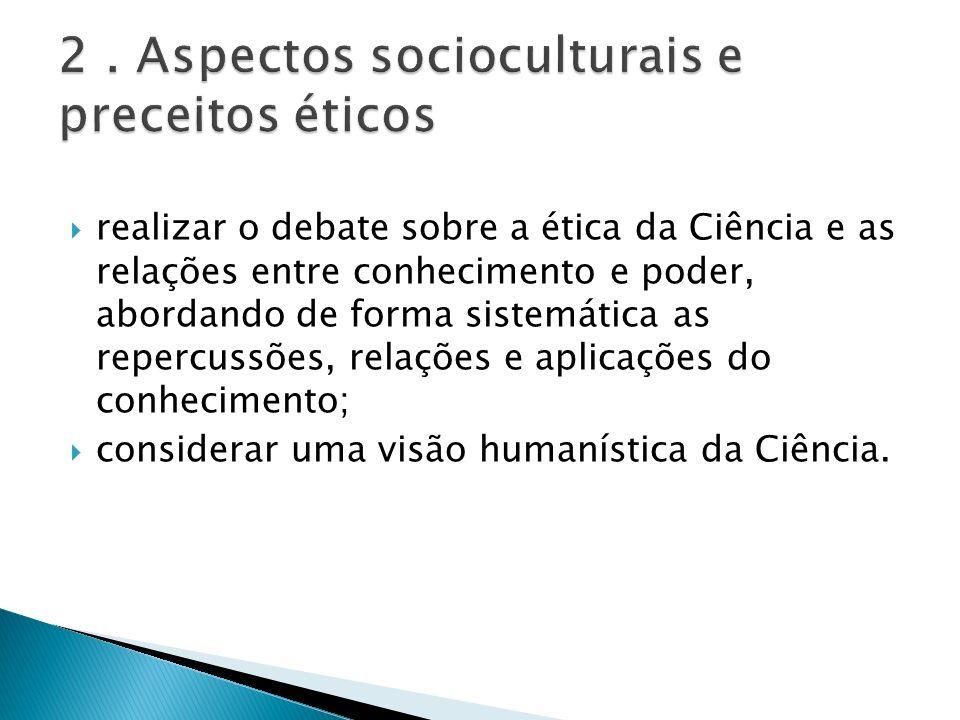 2 . Aspectos socioculturais e preceitos éticos