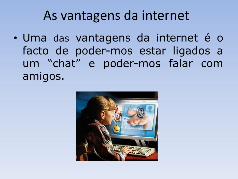 As vantagens da internet