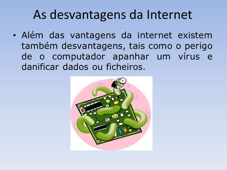 As desvantagens da Internet