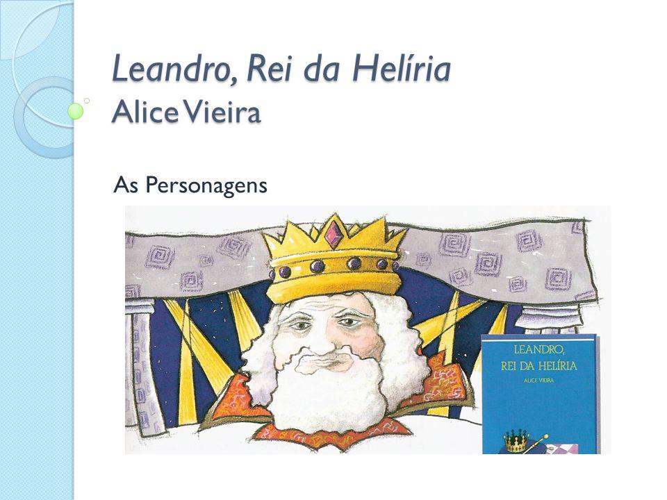 Leandro, Rei da Helíria Alice Vieira