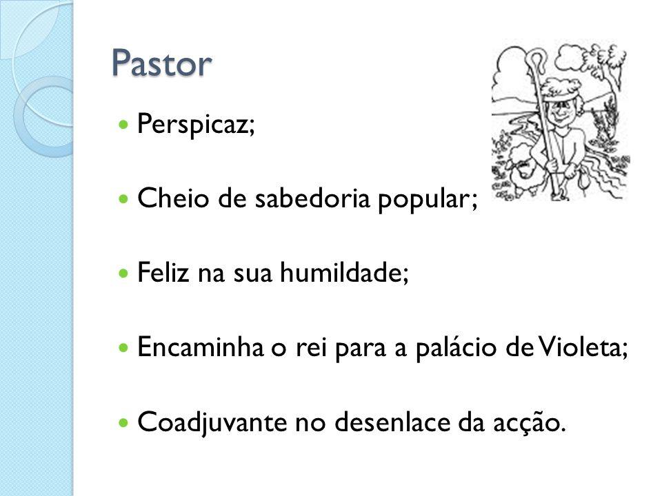 Pastor Perspicaz; Cheio de sabedoria popular; Feliz na sua humildade;