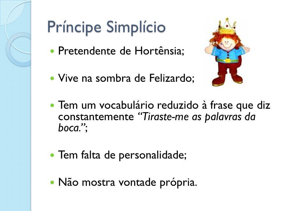 Príncipe Simplício Pretendente de Hortênsia;