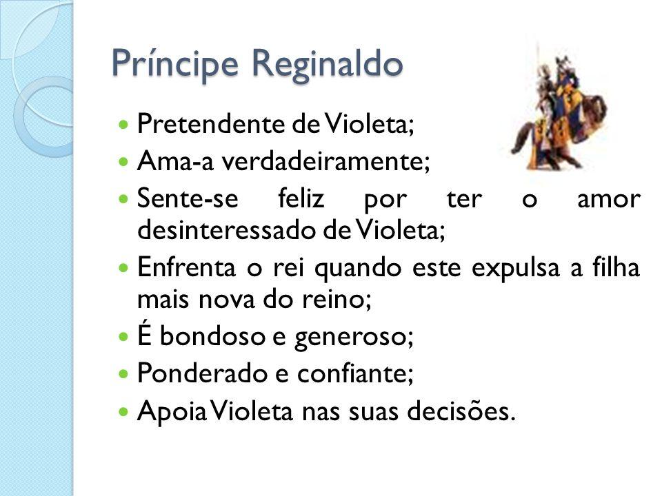 Príncipe Reginaldo Pretendente de Violeta; Ama-a verdadeiramente;