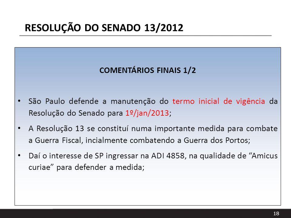 RESOLUÇÃO DO SENADO 13/2012 COMENTÁRIOS FINAIS 1/2