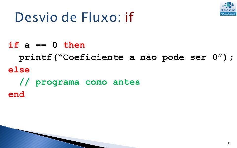 Desvio de Fluxo: if if a == 0 then