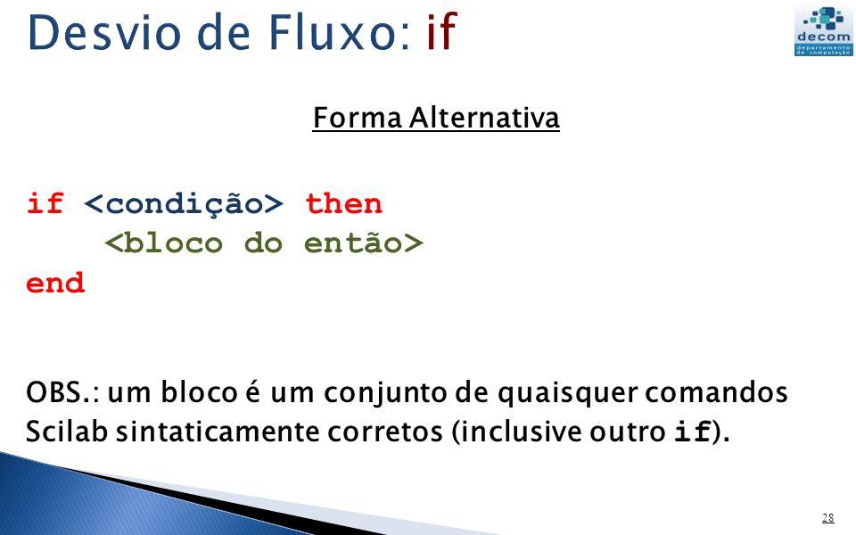 Desvio de Fluxo: if if <condição> then <bloco do então>