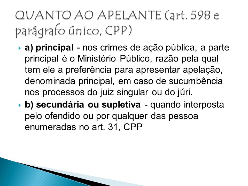QUANTO AO APELANTE (art. 598 e parágrafo único, CPP)