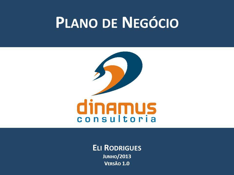 Plano de Negócio Eli Rodrigues Junho/2013 Versão 1.0
