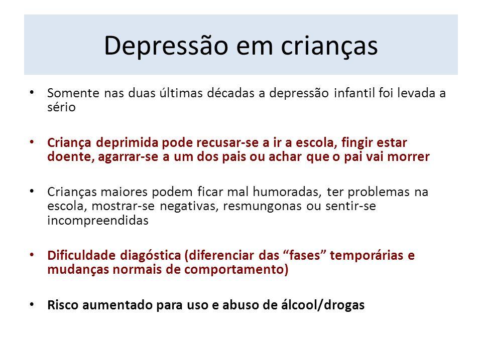 Depressão em crianças Somente nas duas últimas décadas a depressão infantil foi levada a sério.