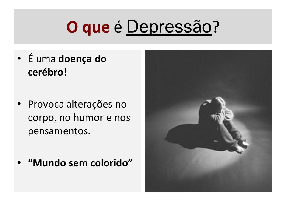 O que é Depressão É uma doença do cerébro!