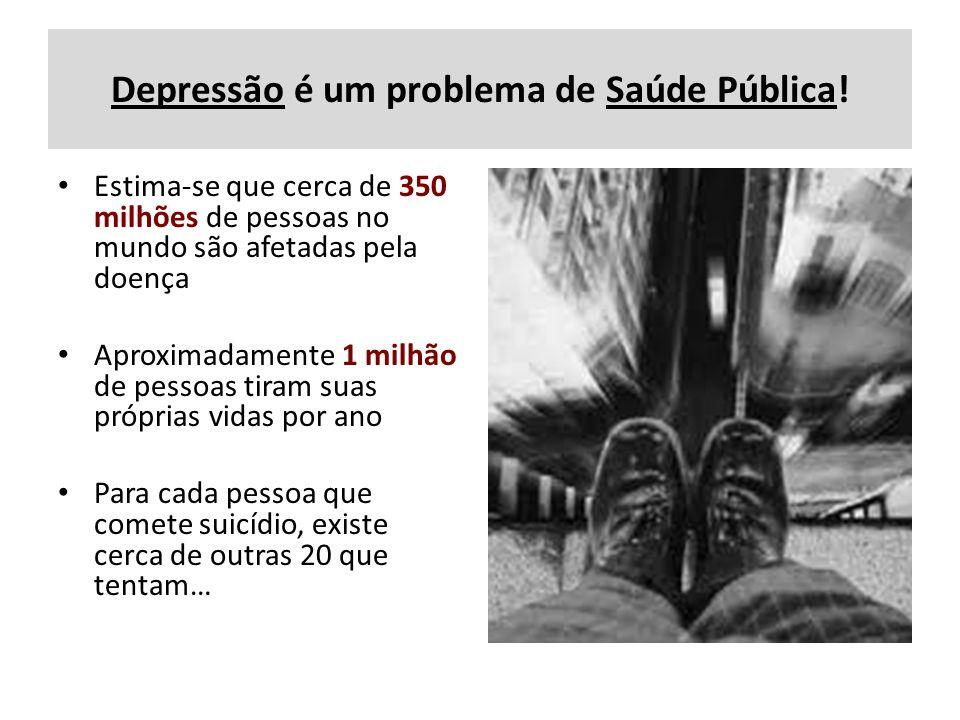 Depressão é um problema de Saúde Pública!
