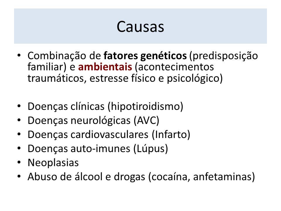 Causas Combinação de fatores genéticos (predisposição familiar) e ambientais (acontecimentos traumáticos, estresse físico e psicológico)