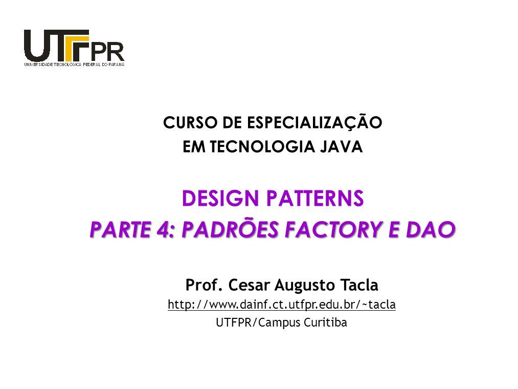 CURSO DE ESPECIALIZAÇÃO PARTE 4: PADRÕES FACTORY E DAO